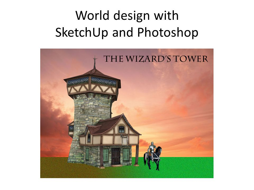 World design with SketchUp and Photoshop
