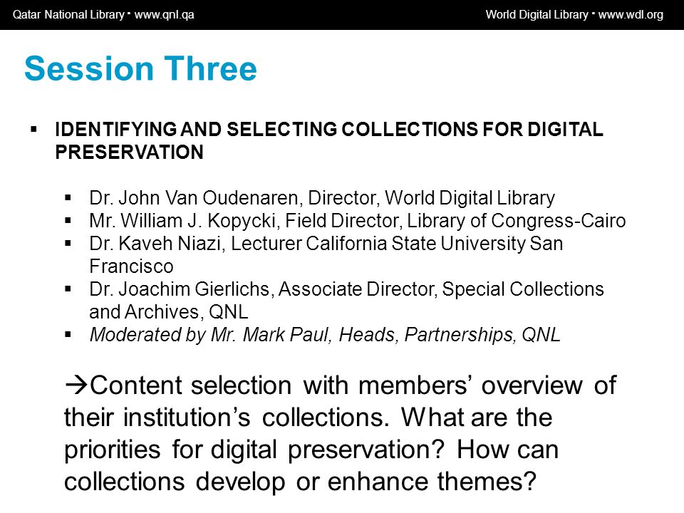 World Digital Library www.wdl.org OSI | WEB SERVICES  IDENTIFYING AND SELECTING COLLECTIONS FOR DIGITAL PRESERVATION  Dr.