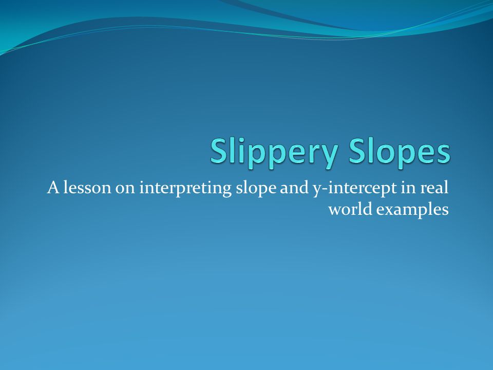 A lesson on interpreting slope and y-intercept in real world examples