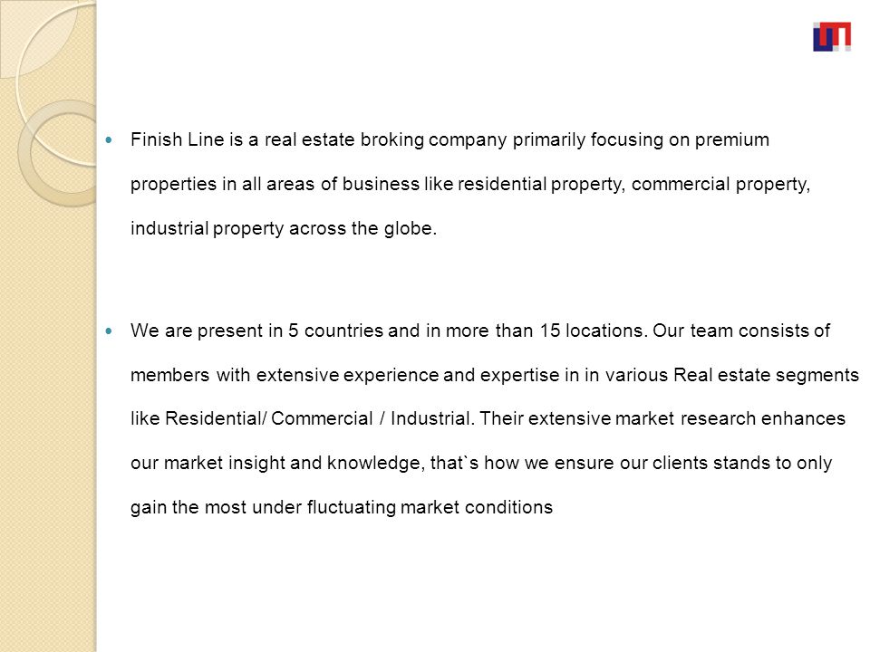 Finish Line is a real estate broking company primarily focusing on premium properties in all areas of business like residential property, commercial p