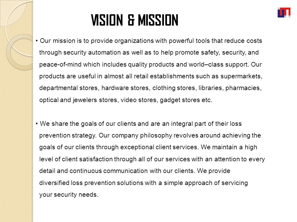 Our mission is to provide organizations with powerful tools that reduce costs through security automation as well as to help promote safety, security,