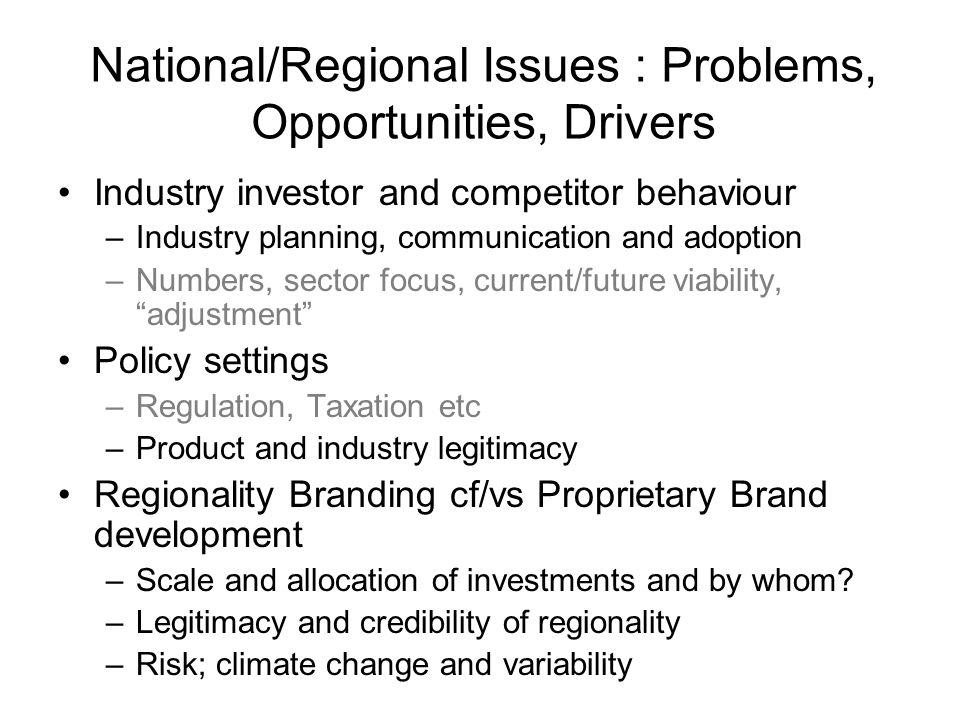 Consequences Industry Legitimacy –Direct and indirect implications for industry's Licence to Operate Accessibility, reliability and cost of resource access-land, water, energy, infrastructure---- Accountability –Development and implementation of BMP+, diverse/confusing/competing certification schemes –Alignment with regional landscape environmental targets, social objectives-community health and wellbeing –Role of a Sustainability Performance Index –Public audit and reporting; social/community dividend and environmental impacts etc