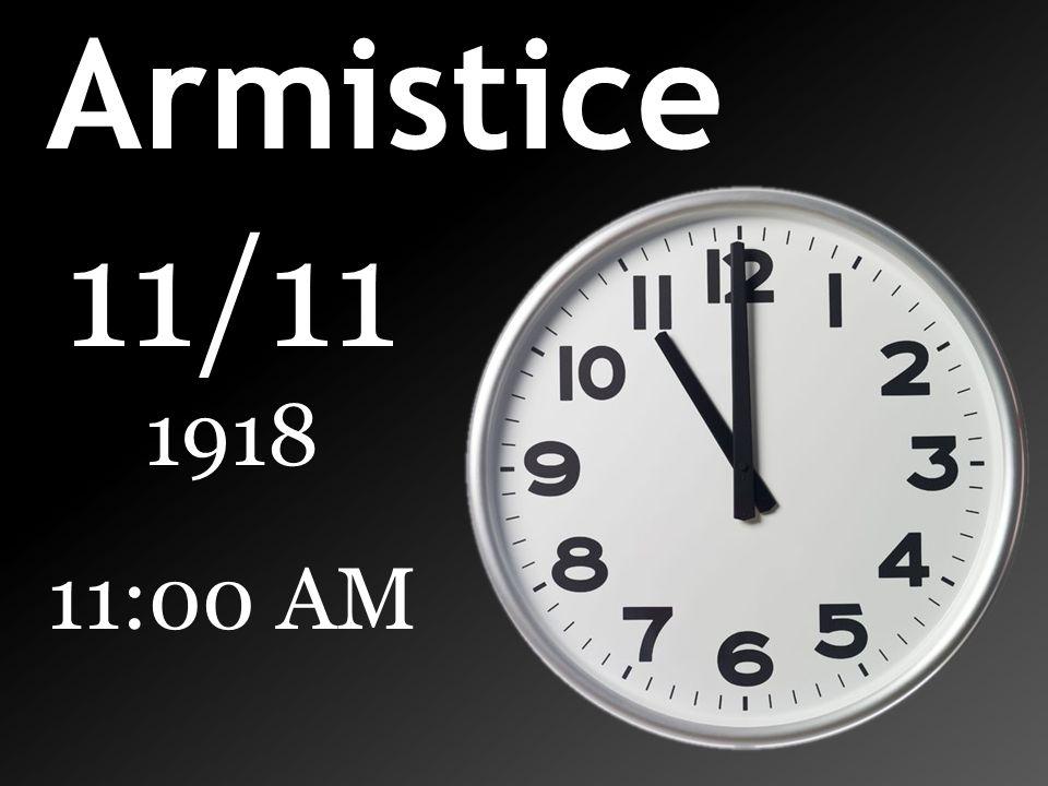 Armistice 11/11 1918 11:00 AM