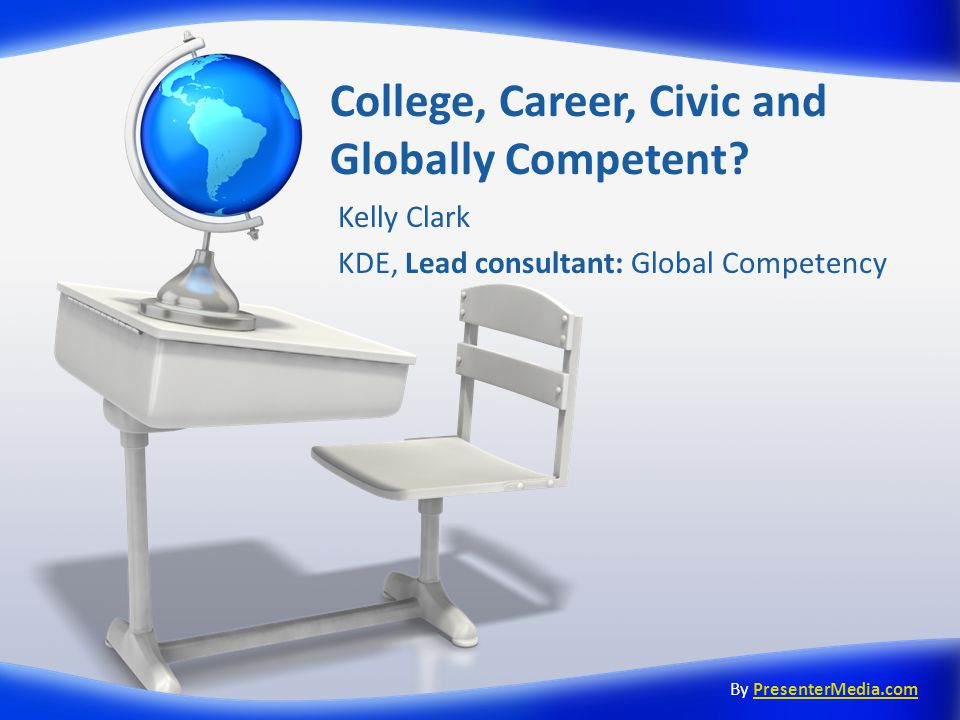 College, Career, Civic and Globally Competent.