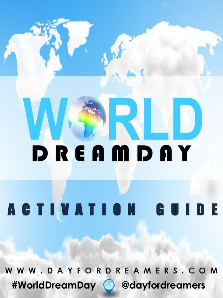 WWW.DAYFORDREAMERS.COM #WorldDreamDay @dayfordreamers