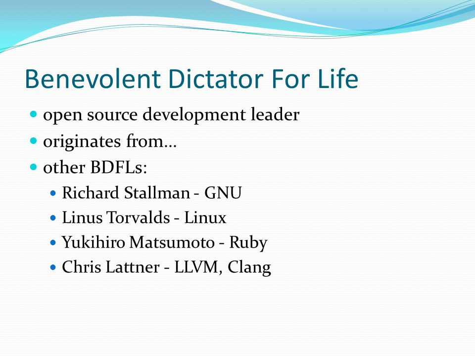 Benevolent Dictator For Life open source development leader originates from...