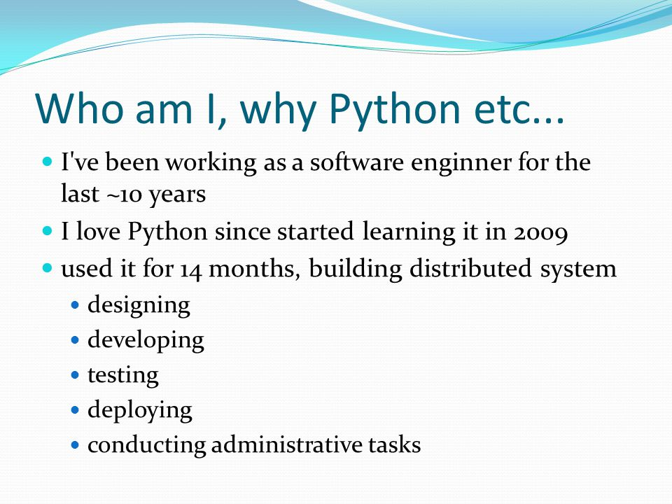 Who am I, why Python etc...
