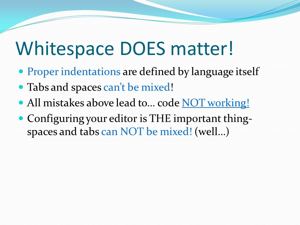 Whitespace DOES matter.