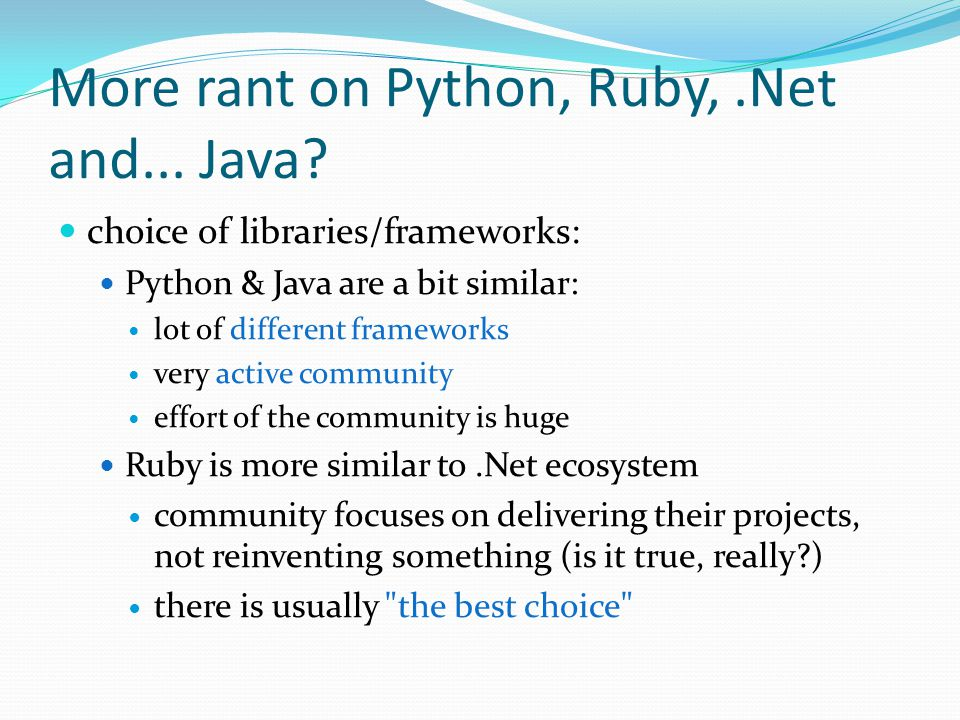 More rant on Python, Ruby,.Net and... Java.