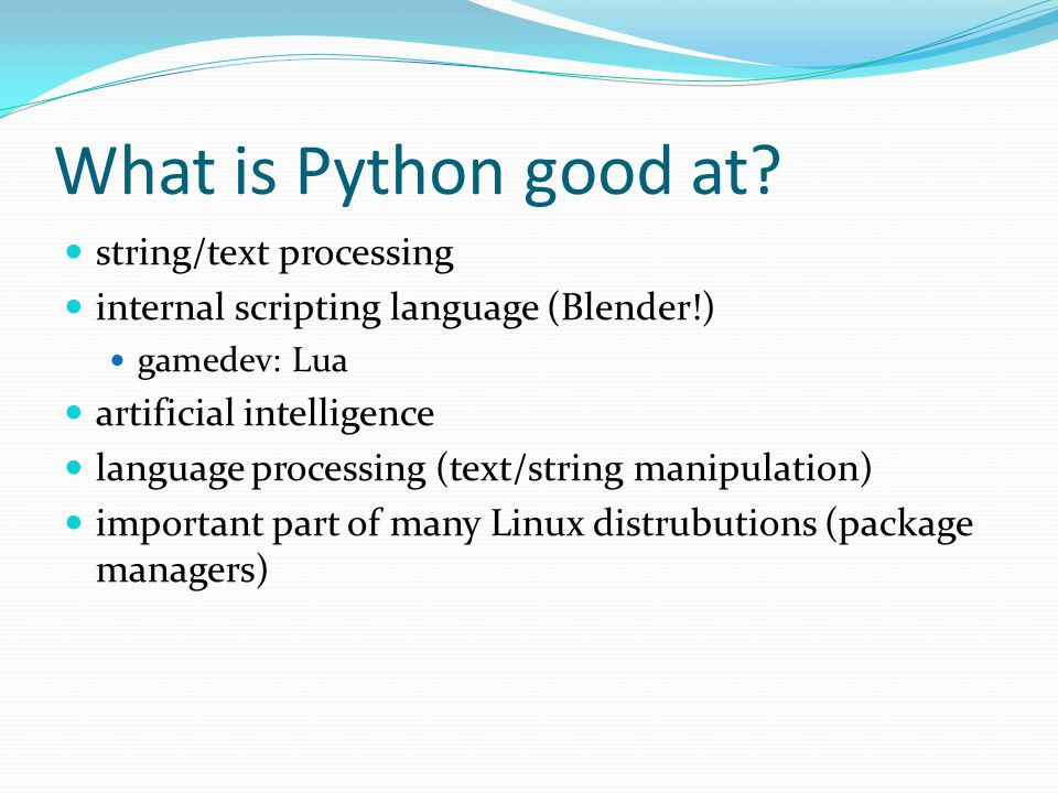 What is Python good at.