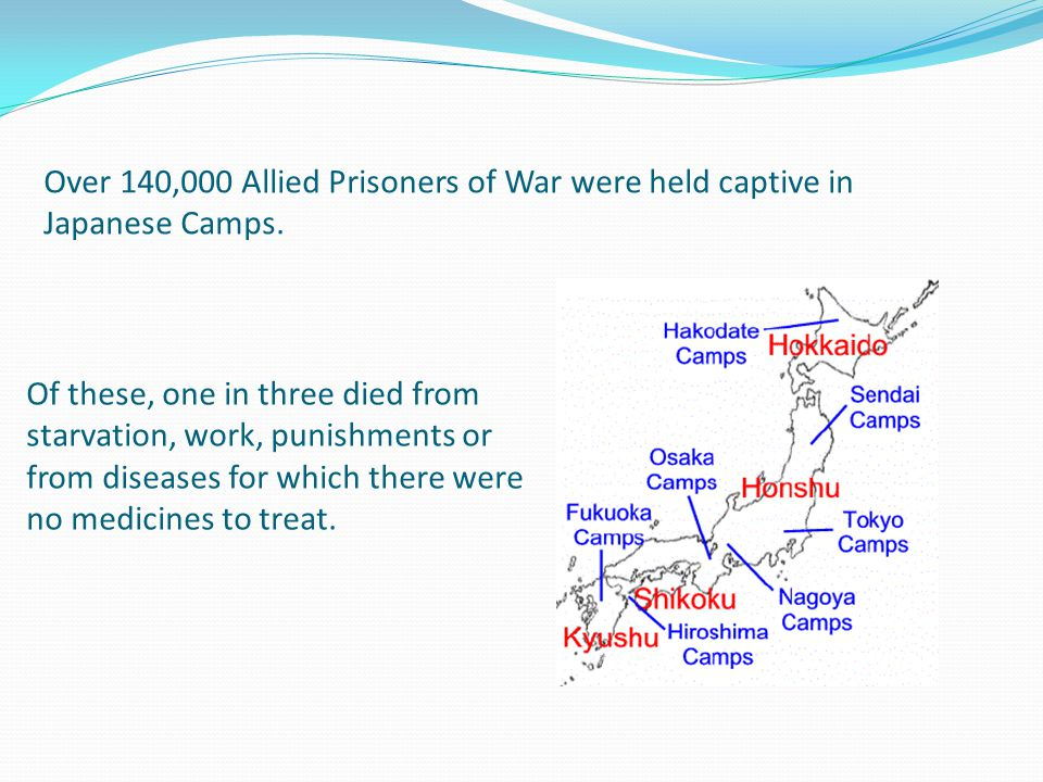 Of these, one in three died from starvation, work, punishments or from diseases for which there were no medicines to treat. Over 140,000 Allied Prison