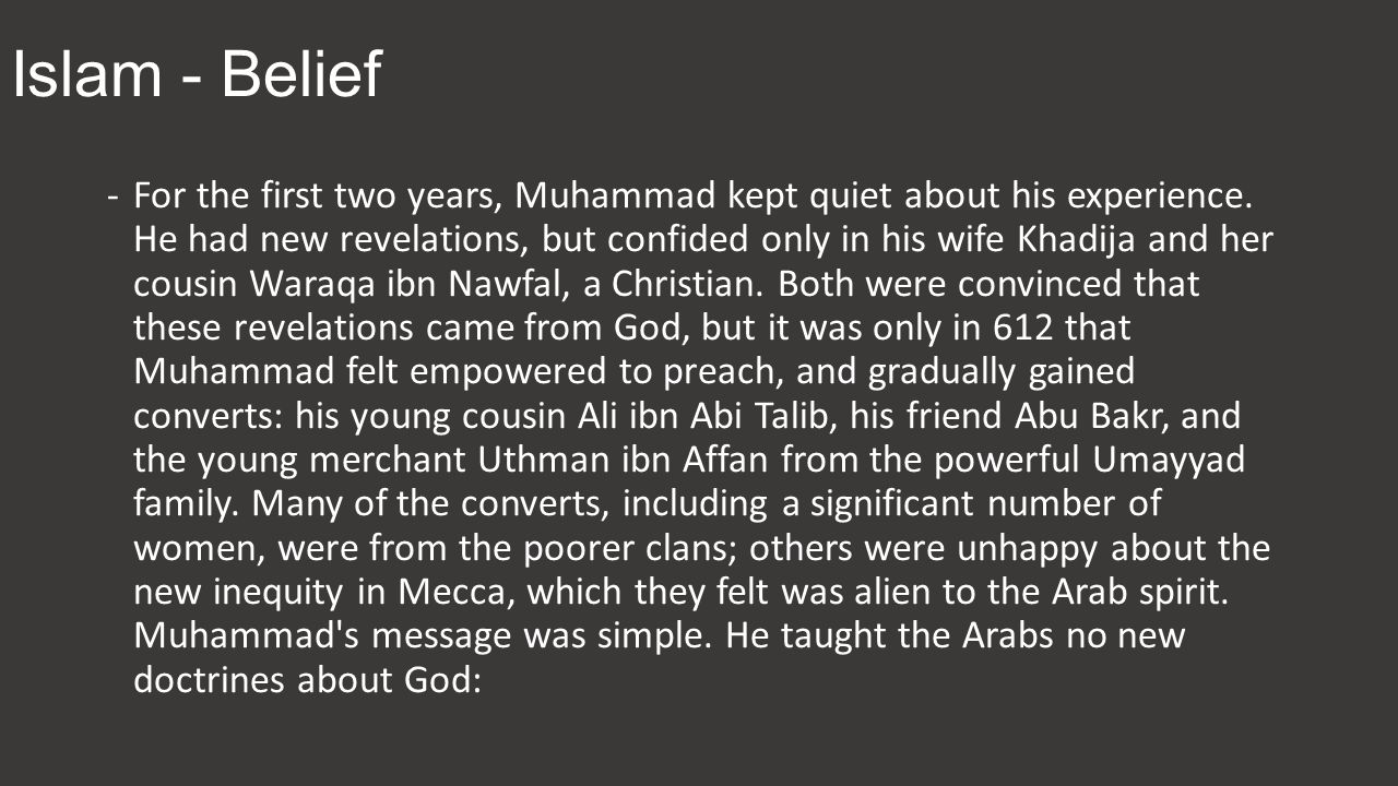 Islam - Belief -For the first two years, Muhammad kept quiet about his experience.