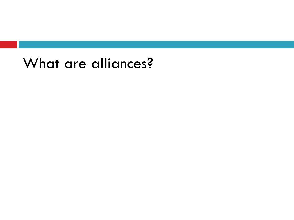 What are alliances?