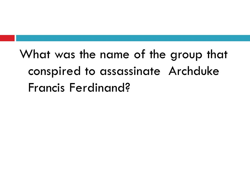 What was the name of the group that conspired to assassinate Archduke Francis Ferdinand?