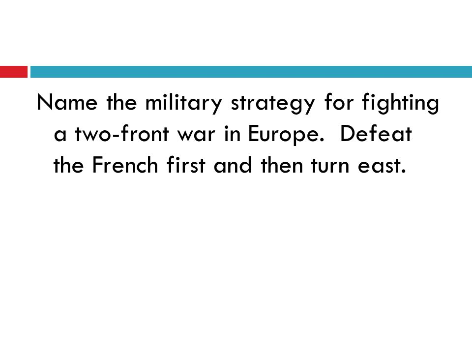 Name the military strategy for fighting a two-front war in Europe.