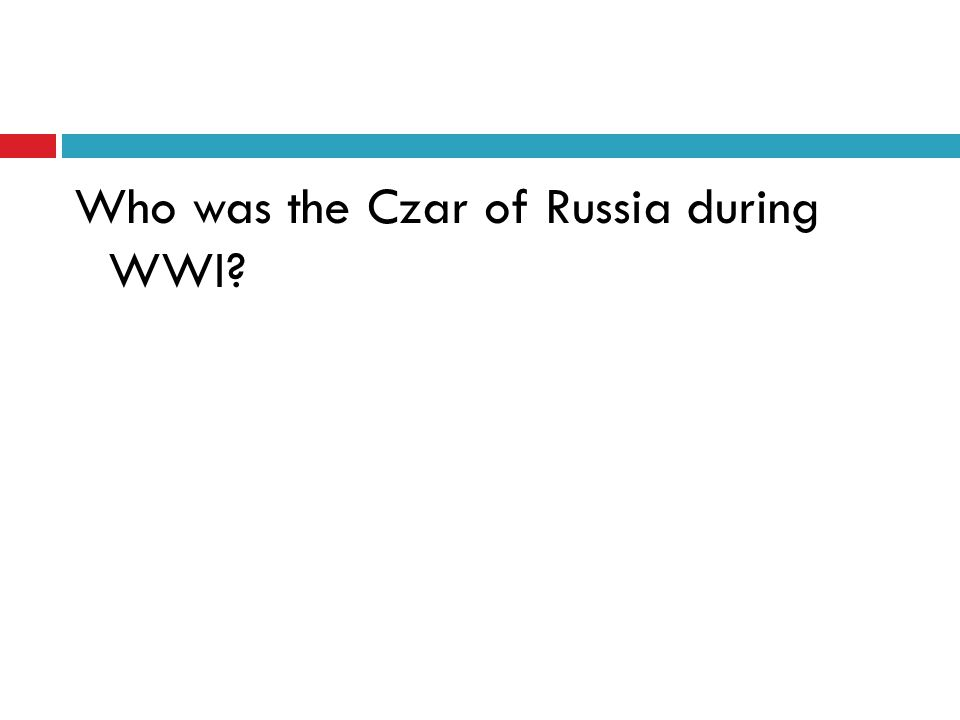 Who was the Czar of Russia during WWI?