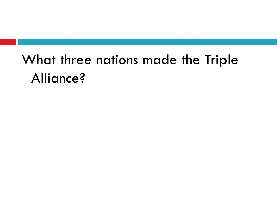 What three nations made the Triple Alliance?