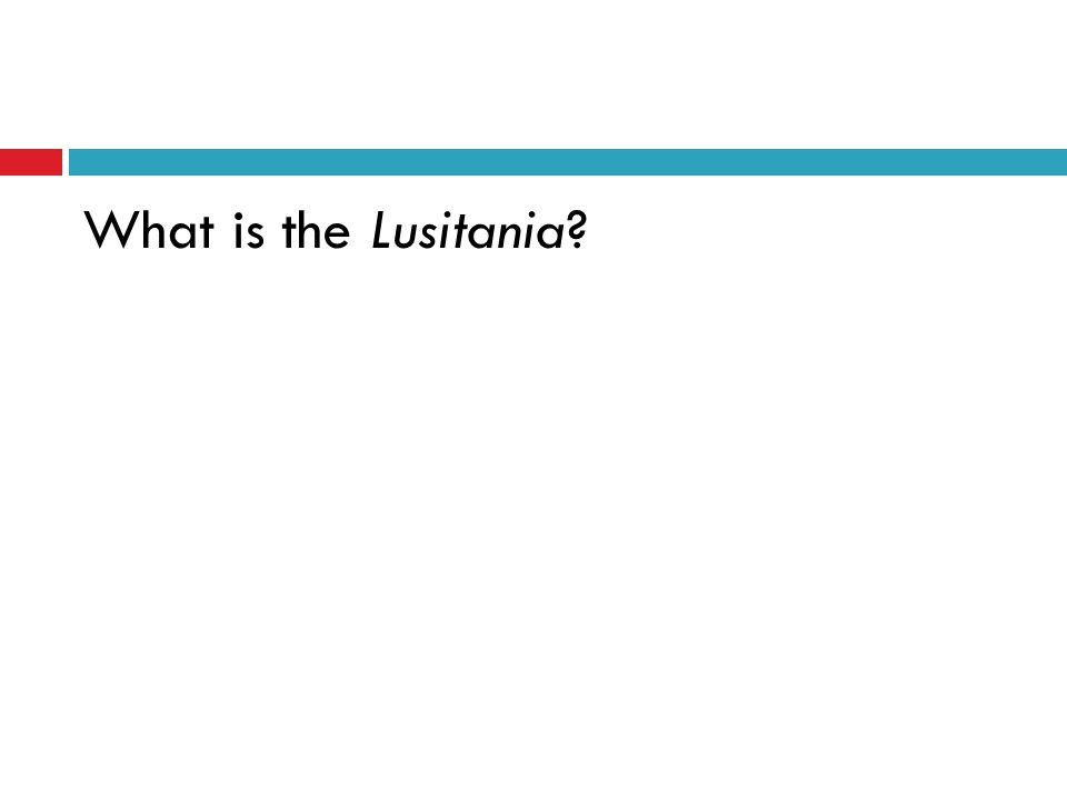 What is the Lusitania?
