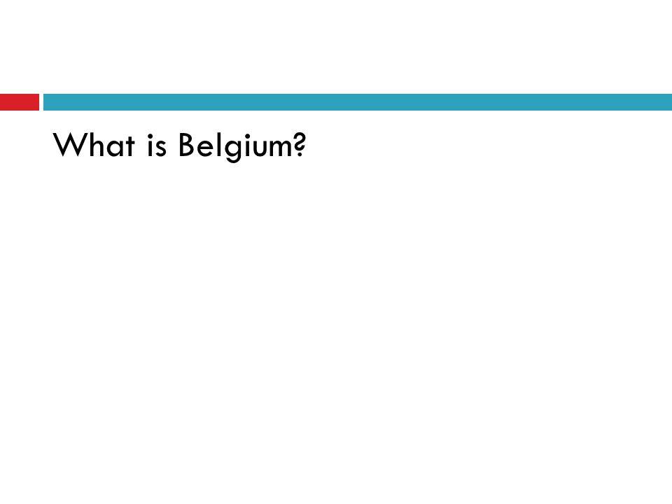 What is Belgium?