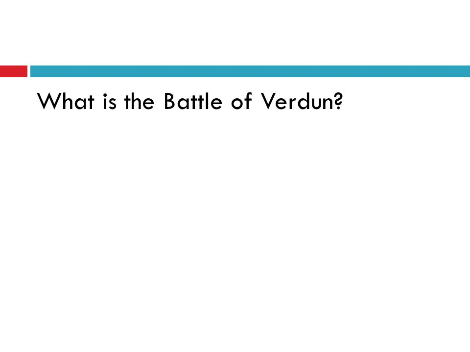What is the Battle of Verdun?