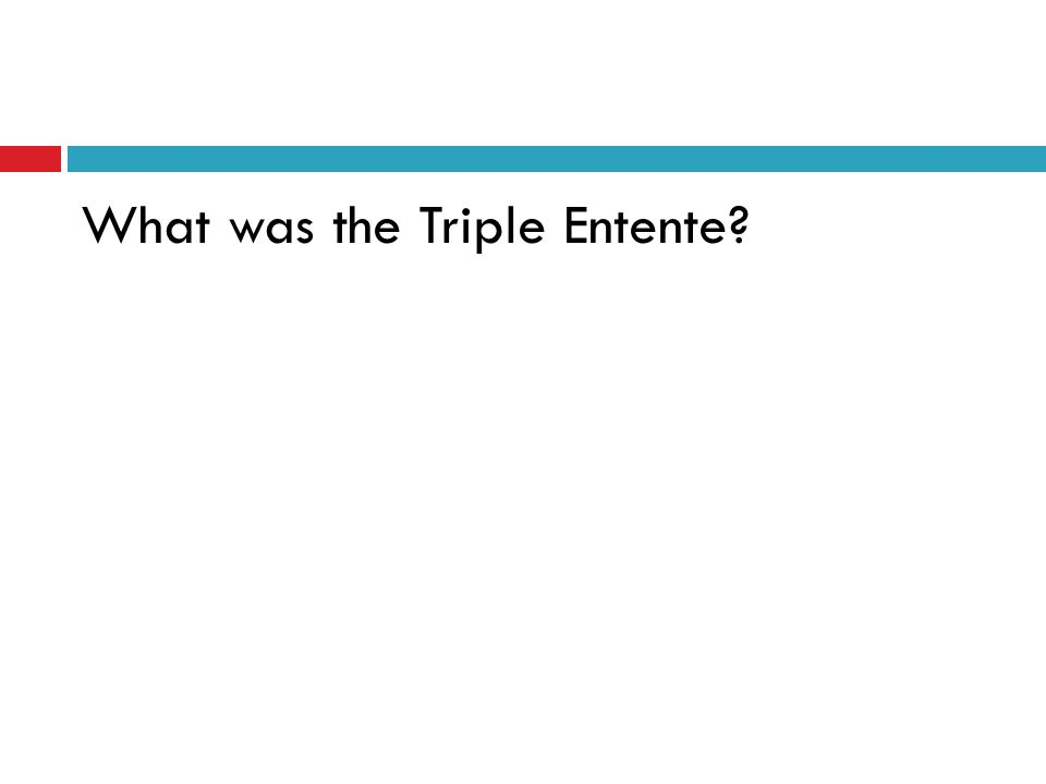 What was the Triple Entente?