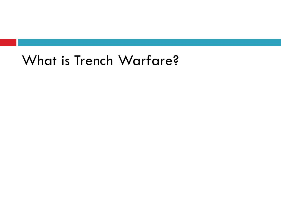 What is Trench Warfare?
