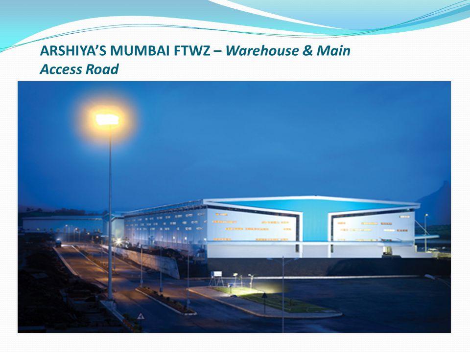 ARSHIYA'S MUMBAI FTWZ – Warehouse & Main Access Road