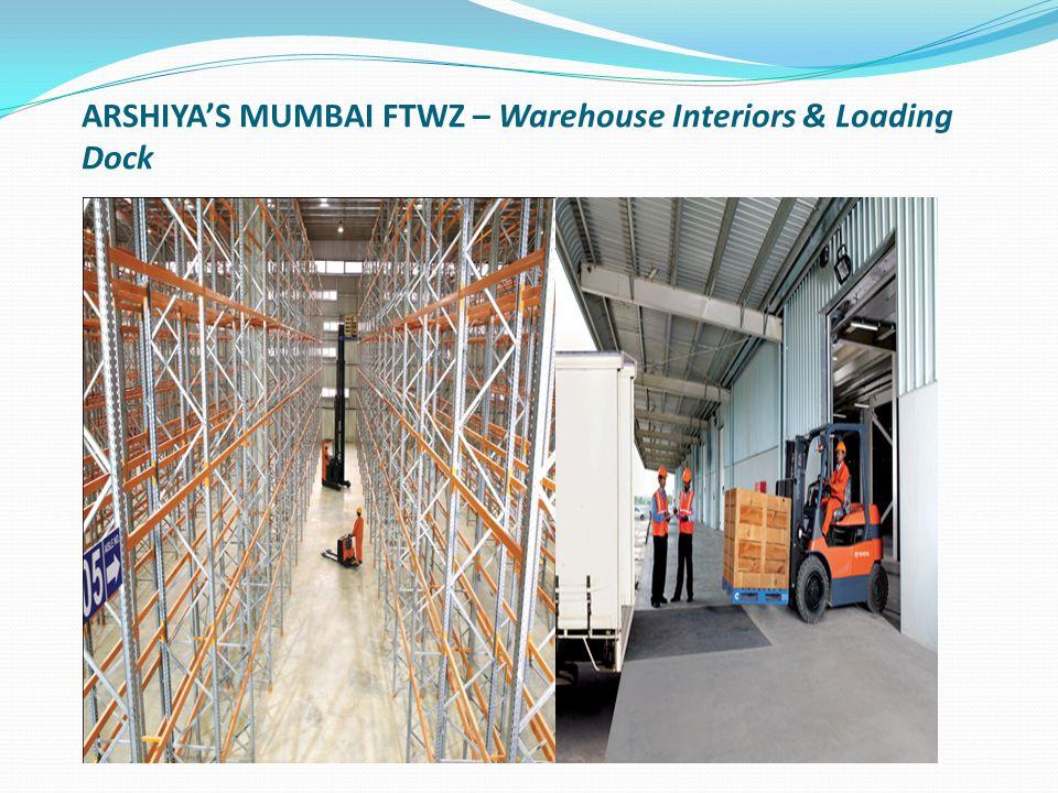 ARSHIYA'S MUMBAI FTWZ – Warehouse Interiors & Loading Dock