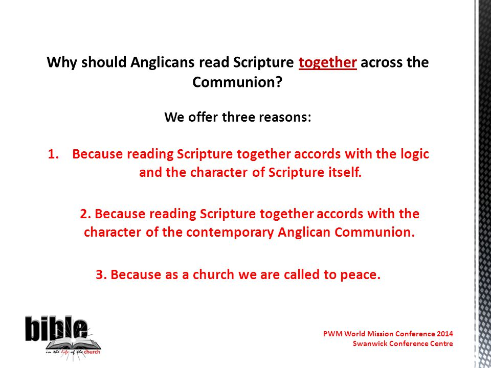 PWM World Mission Conference 2014 Swanwick Conference Centre Why should Anglicans read Scripture together across the Communion.