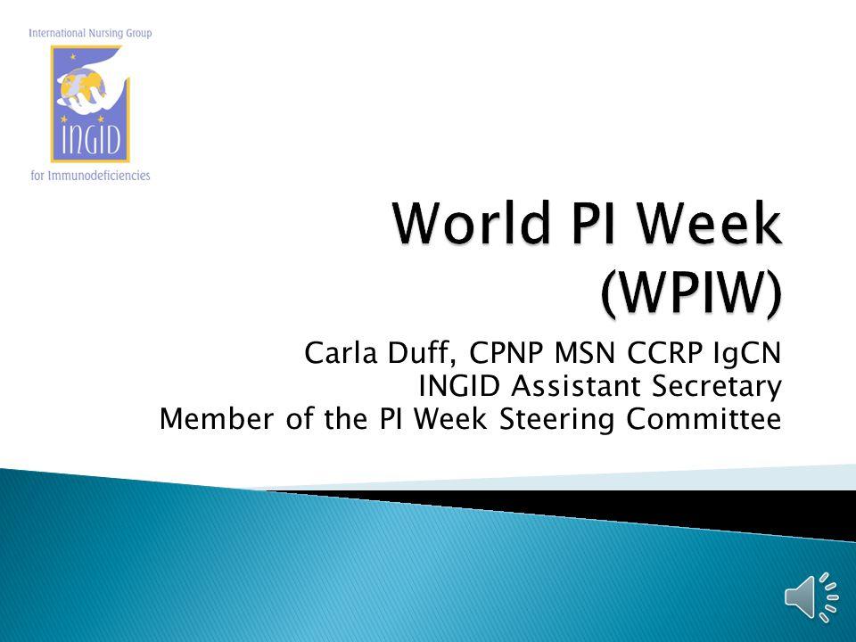 Carla Duff, CPNP MSN CCRP IgCN INGID Assistant Secretary Member of the PI Week Steering Committee