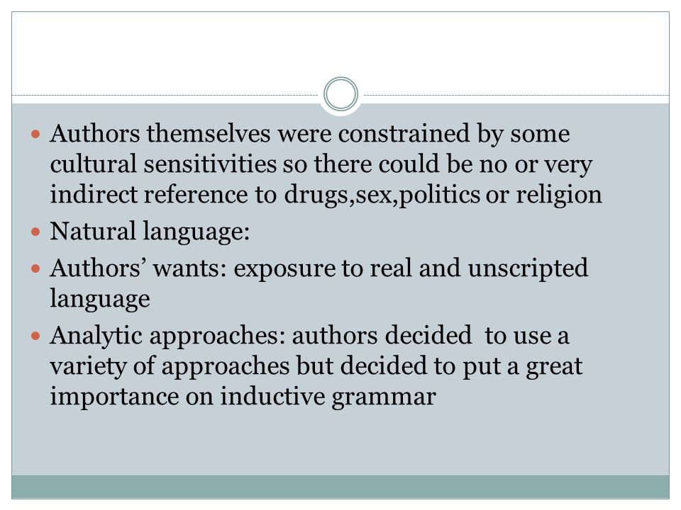 Authors themselves were constrained by some cultural sensitivities so there could be no or very indirect reference to drugs,sex,politics or religion N
