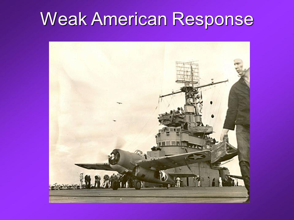 Weak American Response