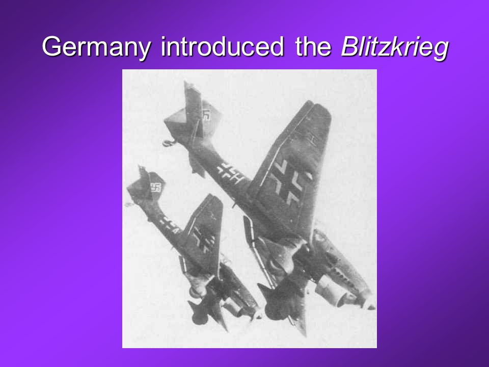 Germany introduced the Blitzkrieg