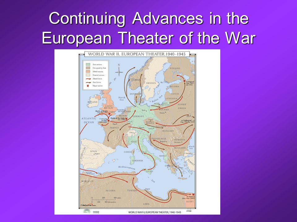 Continuing Advances in the European Theater of the War