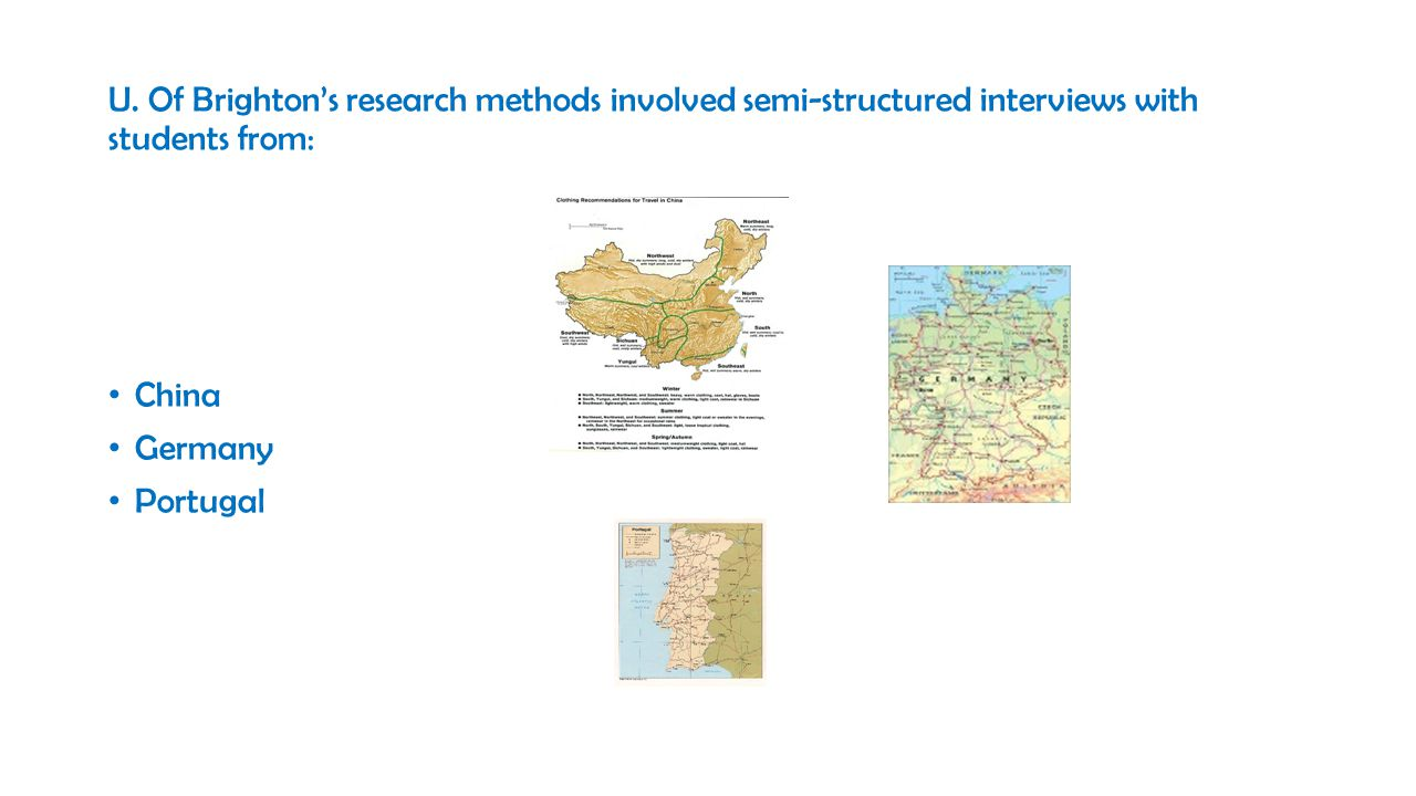 U. Of Brighton's research methods involved semi-structured interviews with students from: China Germany Portugal