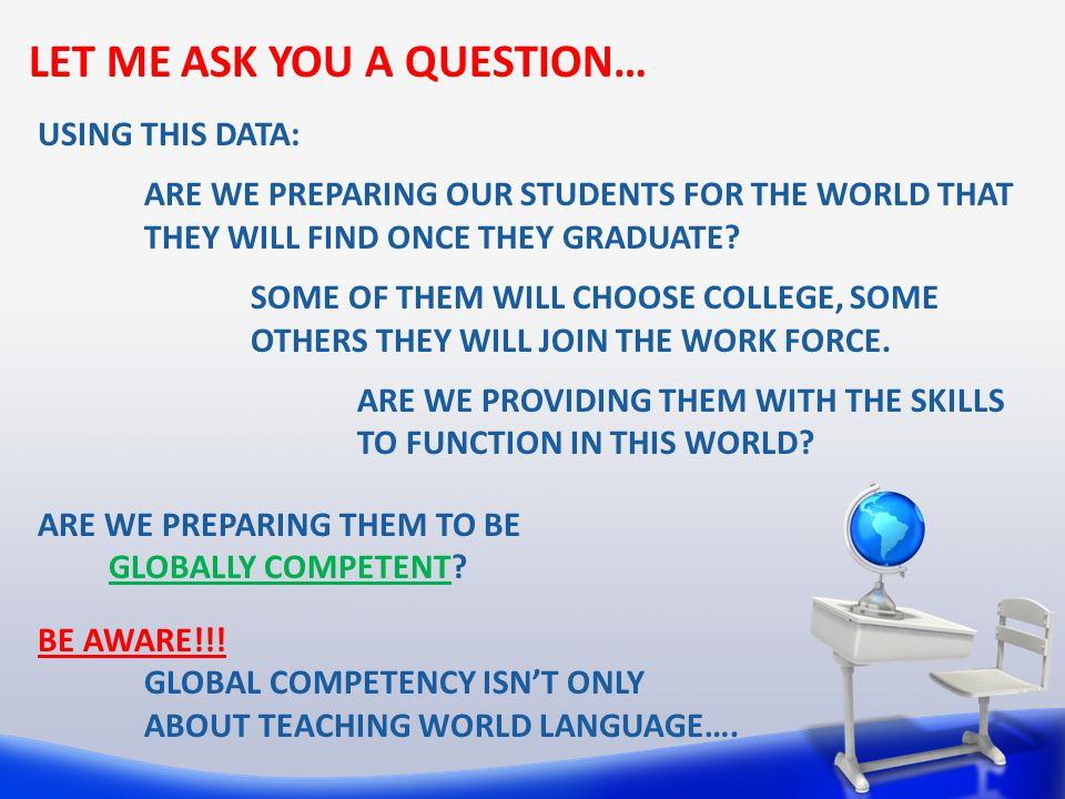 BE AWARE!!. GLOBAL COMPETENCY ISN'T ONLY ABOUT TEACHING WORLD LANGUAGE….