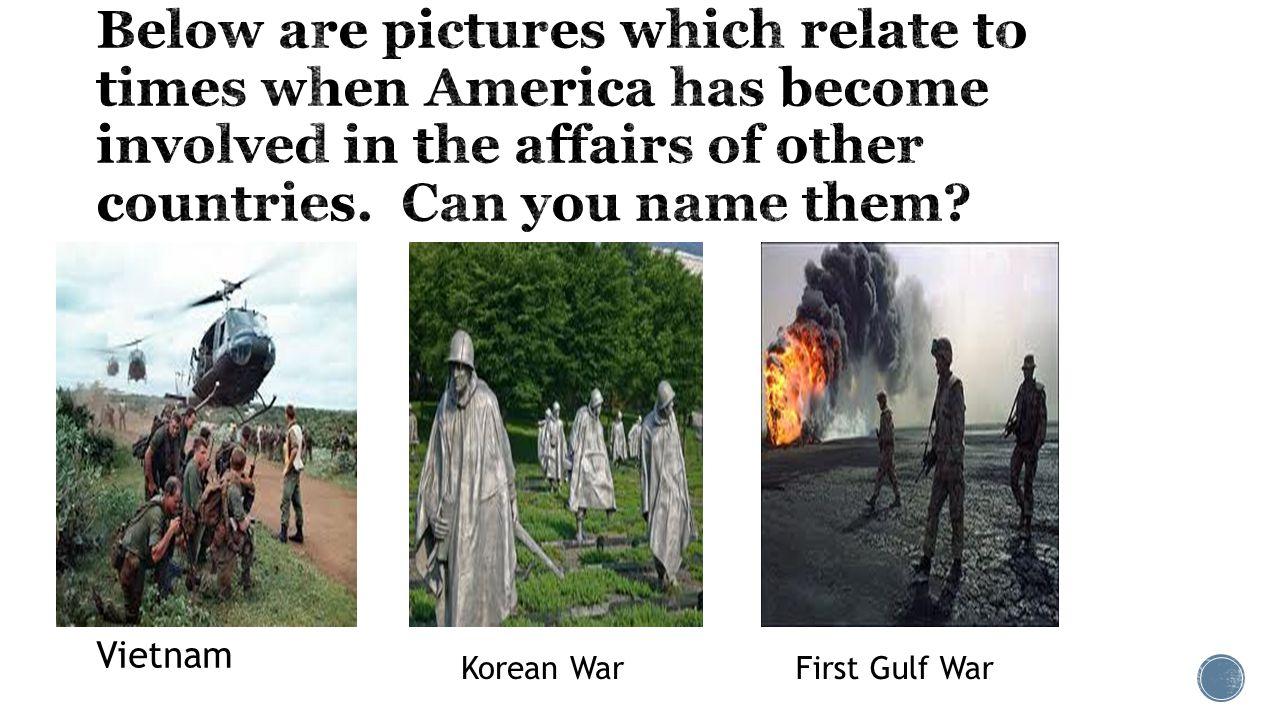 Korean WarFirst Gulf War Vietnam