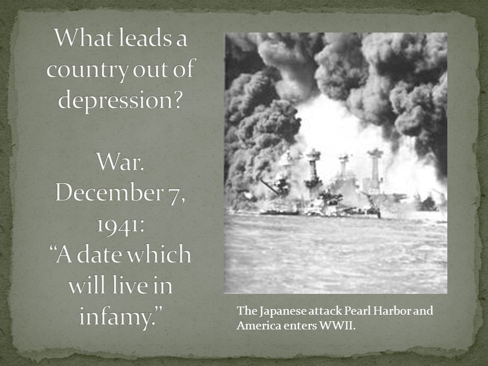 The Japanese attack Pearl Harbor and America enters WWII.