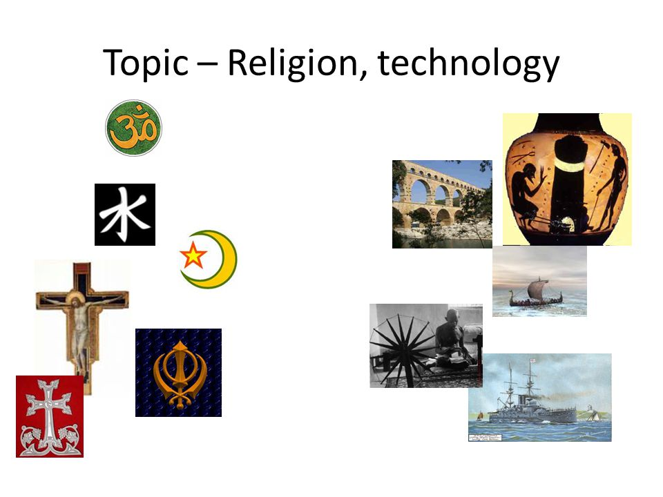 Topic – Religion, technology