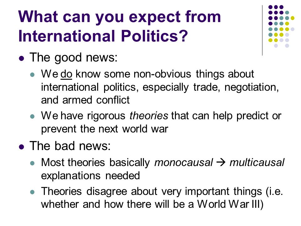 Why You Should Study International Politics The world affects you too.