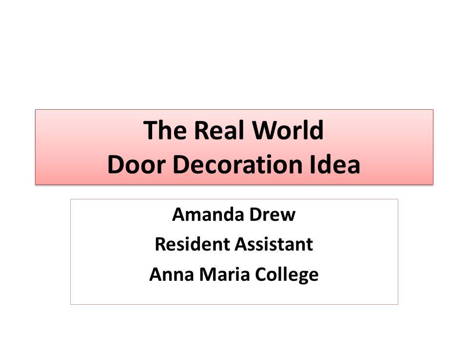 The Real World Door Decoration Idea Amanda Drew Resident Assistant Anna Maria College