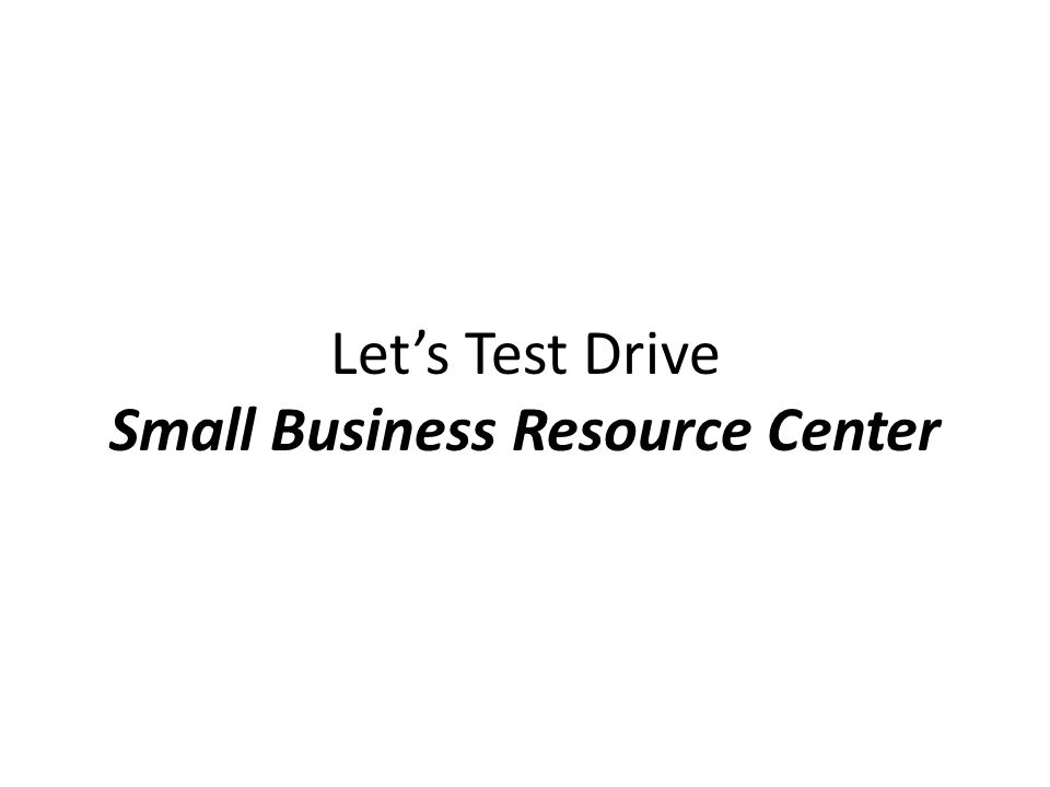 Let's Test Drive Small Business Resource Center