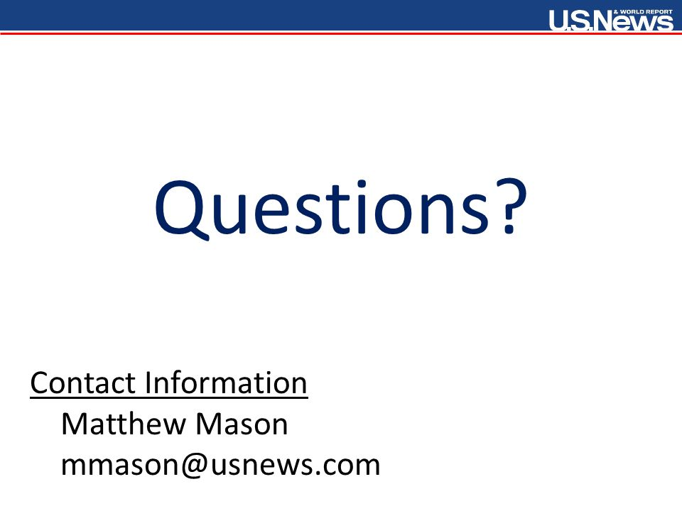 Questions Contact Information Matthew Mason mmason@usnews.com