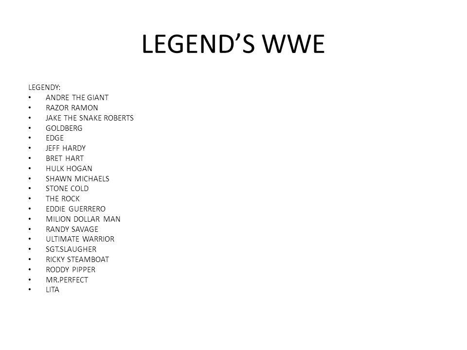 LEGEND'S WWE LEGENDY: ANDRE THE GIANT RAZOR RAMON JAKE THE SNAKE ROBERTS GOLDBERG EDGE JEFF HARDY BRET HART HULK HOGAN SHAWN MICHAELS STONE COLD THE R