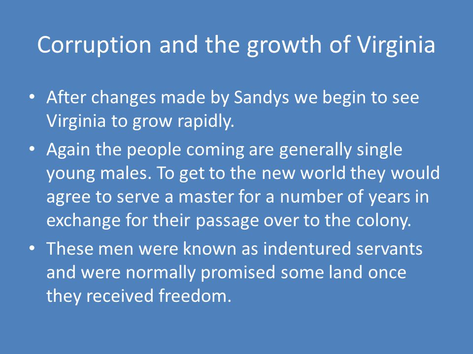Corruption and the growth of Virginia After changes made by Sandys we begin to see Virginia to grow rapidly.
