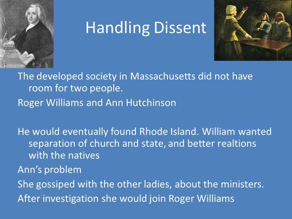 Handling Dissent The developed society in Massachusetts did not have room for two people.