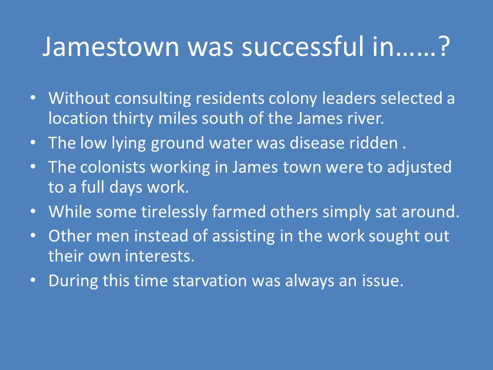 Jamestown was successful in…….