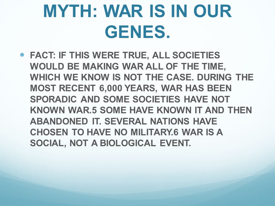 MYTH: WAR IS IN OUR GENES.