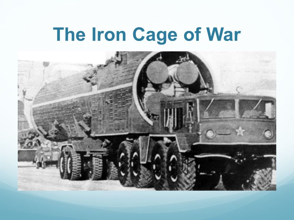 The Iron Cage of War