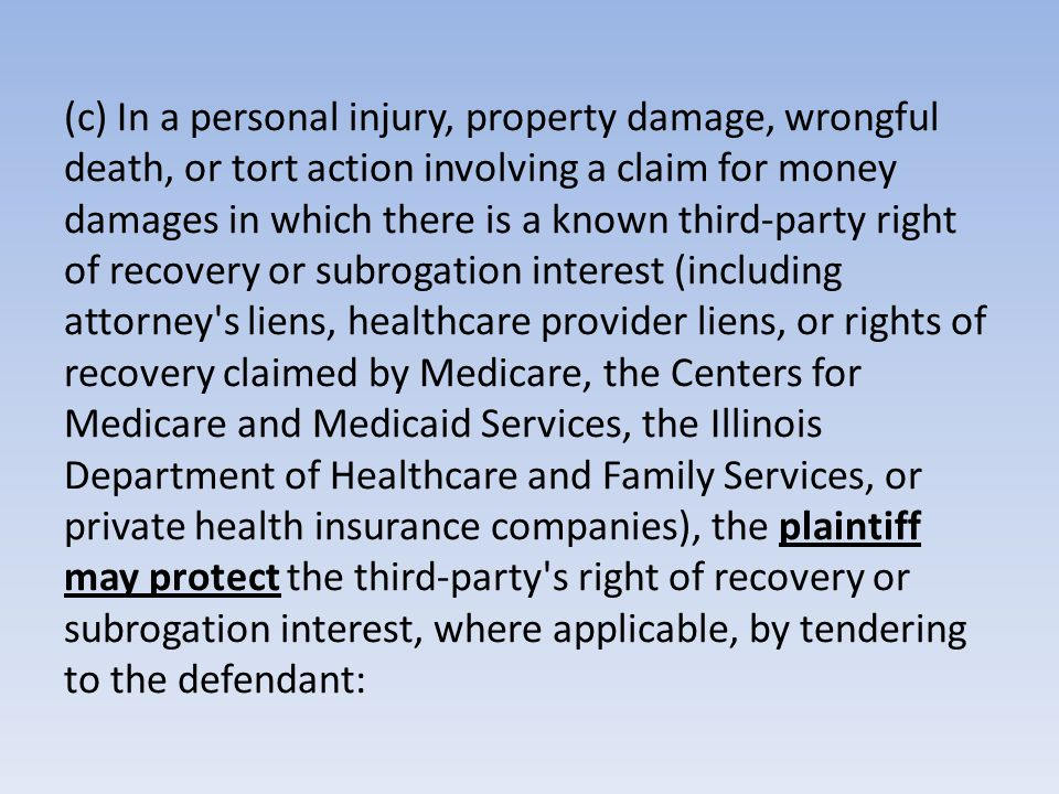 (c) In a personal injury, property damage, wrongful death, or tort action involving a claim for money damages in which there is a known third-party ri